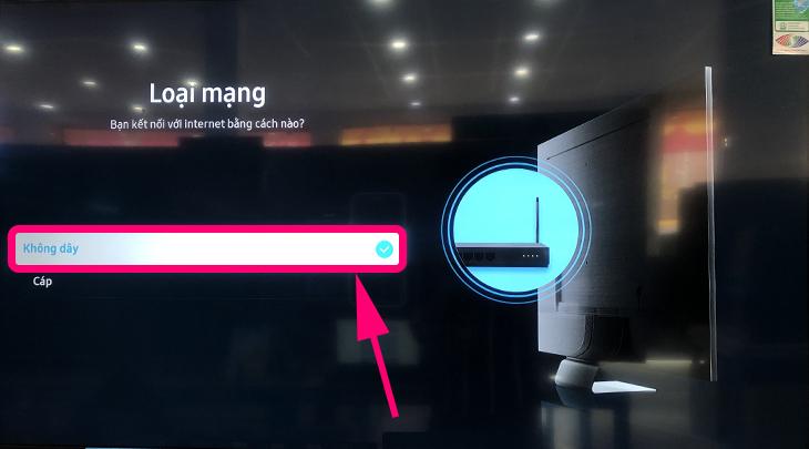 Chọn loại mạng để kết nối cho tivi