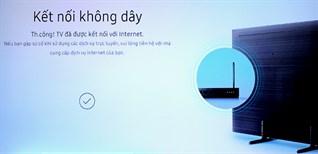 Cách kết nối mạng trên Smart Tivi Samsung