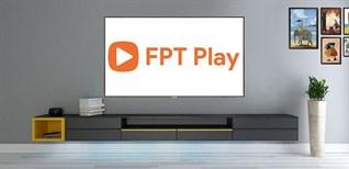 Cách sử dụng ứng dụng FPT play trên Smart tivi LG 2018