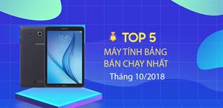 Top 5 máy tính bảng bán chạy nhất tháng 10/2018 tại Điện máy XANH