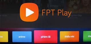 Cách sử dụng ứng dụng FPT play trên Smart tivi Sony 2018