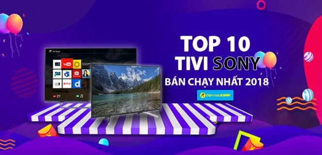 Top 10 tivi Sony bán chạy nhất năm 2018 tại Điện máy XANH