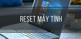 4 cách reset Windows 7 - Khôi phục cài đặt gốc giúp laptop, máy tính chạy nhanh hơn