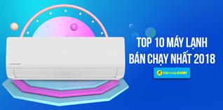 Top 10 máy lạnh bán chạy nhất Điện máy XANH năm 2018