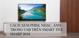 Cách xem phim, nhạc, ảnh trong USB trên Smart tivi Sharp 2018