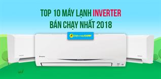 Top 10 máy lạnh Inverter bán chạy nhất Điện máy XANH năm 2018