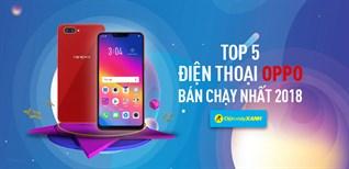 Top 5 điện thoại OPPO bán chạy nhất Điện máy XANH năm 2018