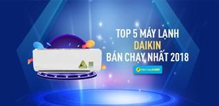 Top 5 máy lạnh Daikin bán chạy nhất Điện máy XANH năm 2018