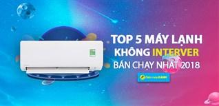 Top 5 máy lạnh không inverter bán chạy nhất Điện máy XANH năm 2018