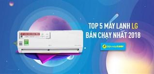 Top 5 máy lạnh LG bán chạy nhất Điện máy XANH năm 2018