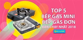 Top 5 bếp gas mini, bếp gas đơn bán chạy nhất Điện máy XANH năm 2018