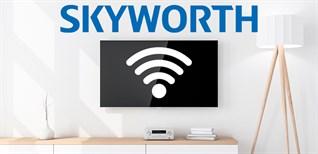 Cách kết nối mạng trên Android tivi Skyworth 2018