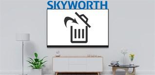 Cách xoá ứng dụng trên Android tivi Skyworth