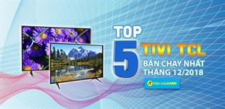 Top 5 tivi TCL bán chạy nhất tháng 12/2018 tại Điện máy XANH