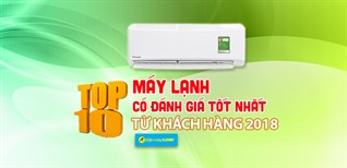 Top 10 Máy lạnh có đánh giá tốt nhất từ khách hàng tại Điện máy XANH năm 2018