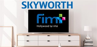 Cách sử dụng ứng dụng Fim+ trên Android tivi Skyworth 2018