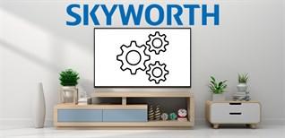 Cách khôi phục cài đặt gốc trên Android tivi Skyworth 2018