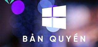 Dùng Windows lậu và những rủi ro gấp nhiều lần chi phí bỏ ra khi mua bản quyền