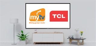Cách nhận khuyến mãi ứng dụng MyTV trên tivi TCL