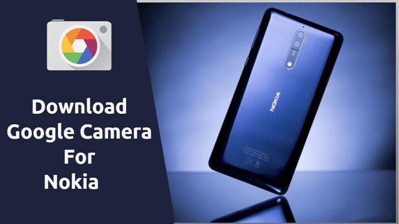 Link tải file apk ứng dụng Google Camera cho smartphone Nokia