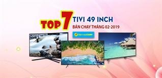 Top 7 Tivi 49 inch bán chạy nhất Điện máy XANH tháng 02-2019