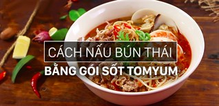 Cách nấu bún Thái chua cay, đậm đà chuẩn vị từ gói sốt Tom Yum