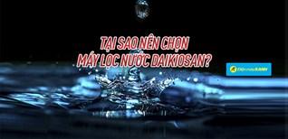 5 lý do nên chọn mua máy lọc nước Daikiosan