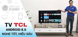 Vì sao nên mua Android tivi TCL?