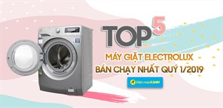 Top 5 máy giặt Electrolux bán chạy nhất Điện máy XANH quý 1/2019