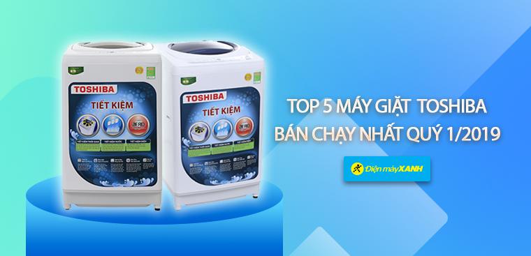 Top 5 máy giặt Toshiba bán chạy nhất Điện máy XANH quý 1/2019