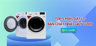 Top 5 máy giặt LG bán chạy nhất Điện máy XANH quý 1/2019