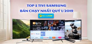 Top 5 tivi Samsung bán chạy nhất Điện máy XANH quý 1/2019