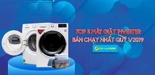 Top 5 máy giặt Inverter bán chạy nhất Điện máy XANH quý 1/2019