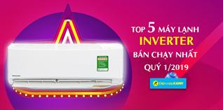 Top 5 máy lạnh Inverter bán chạy nhất Điện máy XANH quý 1/2019