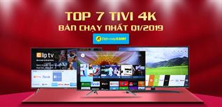Top 7 tivi 4K bán chạy nhất Điện máy XANH quý 1/2019