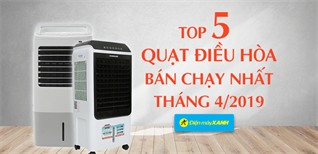 Top 5 quạt điều hòa bán chạy nhất Điện máy XANH tháng 4/2019