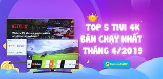 Top 5 tivi 4K bán chạy nhất Điện máy XANH tháng 4/2019
