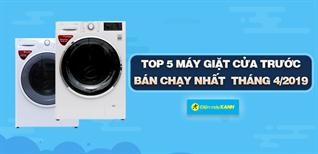 Top 5 máy giặt cửa trước bán chạy nhất Điện máy XANH tháng 4/2019