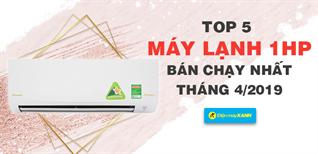 Top 5 máy lạnh 1 HP bán chạy nhất Điện máy XANH tháng 4/2019