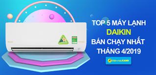 Top 5 máy lạnh Daikin bán chạy nhất Điện máy XANH tháng 4/2019