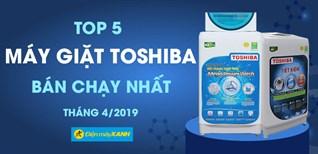 Top 5 máy giặt Toshiba bán chạy nhất Điện máy XANH tháng 4/2019