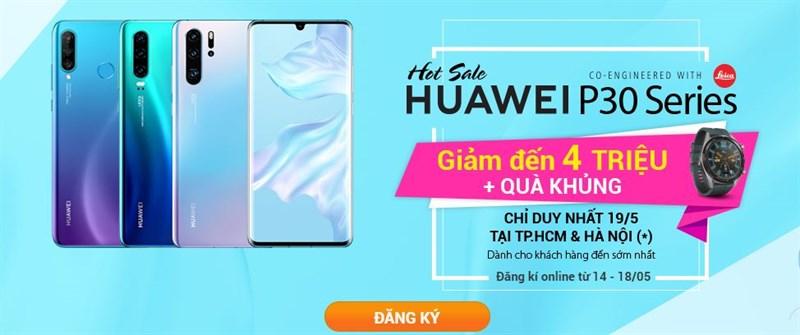 Hot Sale: Huawei P30, P30 Pro, P30 Lite giảm giá sốc, tặng quà ngon