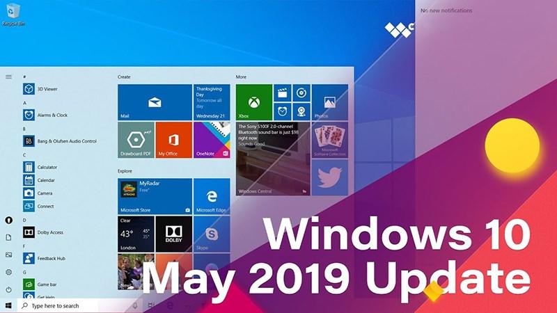 Đã có bản cập nhật Windows 10 May 2019 Update, mời bạn tải
