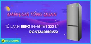 Đánh giá tổng quan Tủ lạnh Beko Inverter 323 lít RCNT340I50VZX