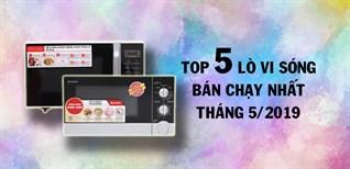 Top 5 lò vi sóng bán chạy nhất Điện máy XANH tháng 5/2019