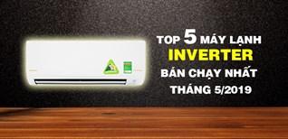 Top 5 máy lạnh Inverter bán chạy nhất Điện máy XANH tháng 5/2019