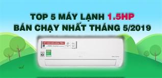 Top 5 máy lạnh 1.5 HP bán chạy nhất Điện máy XANH tháng 5/2019