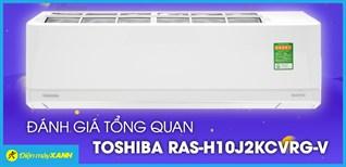 Đánh giá tổng quan Máy lạnh Toshiba Inverter 1 HP RAS-H10J2KCVRG-V
