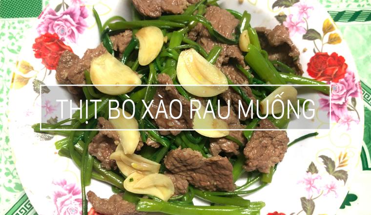 Ăn hết cả nồi cơm với món rau muống xào thịt bò