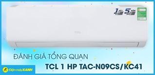 Đánh giá tổng quan Máy lạnh TCL 1 HP TAC-N09CS/KC41